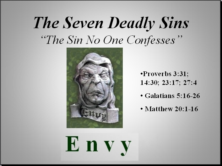 Envy the Sin No One Confesses