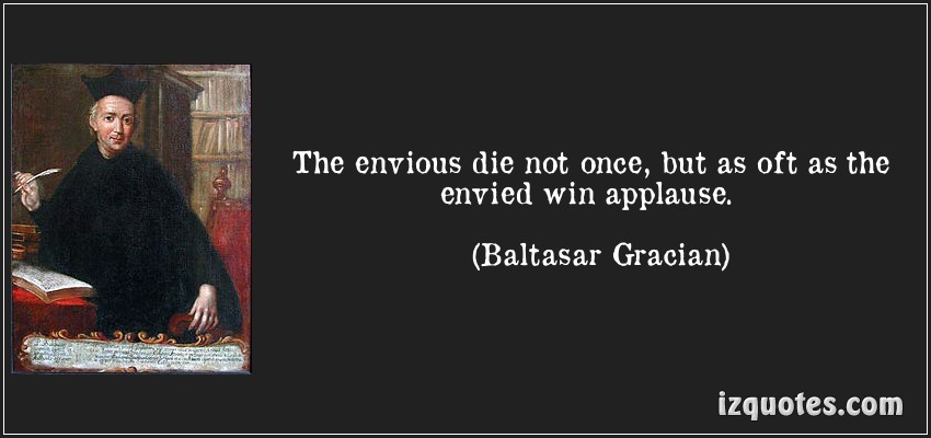 The Envious (quote by Baltasar Gracian SJ)