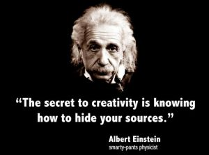 The secret to creativity (Albert Einstein)