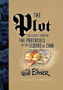 The Plot The Secret Story of The Protocols of the Elders of Zion (by Will Eisner)