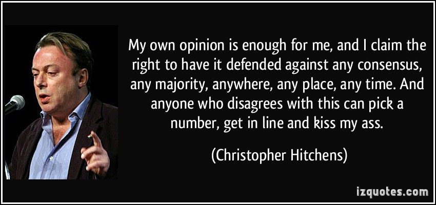Christopher Hitchens quote on own opinion