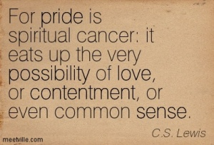C.S. Lewis quote on Pride is spiritual cancer