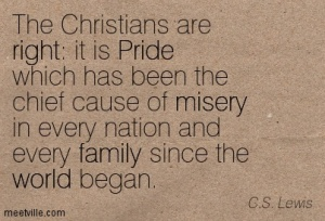 C.S. Lewis quote on pride The Christians are right