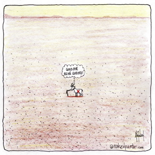René Girard Scapegoat cartoon by nakedpastor David Hayward
