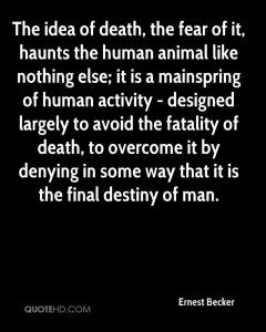 ernest-becker-quote-the-idea-of-death