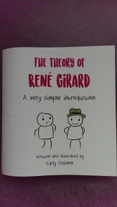 The Theory of René Girard by Carly Osborn