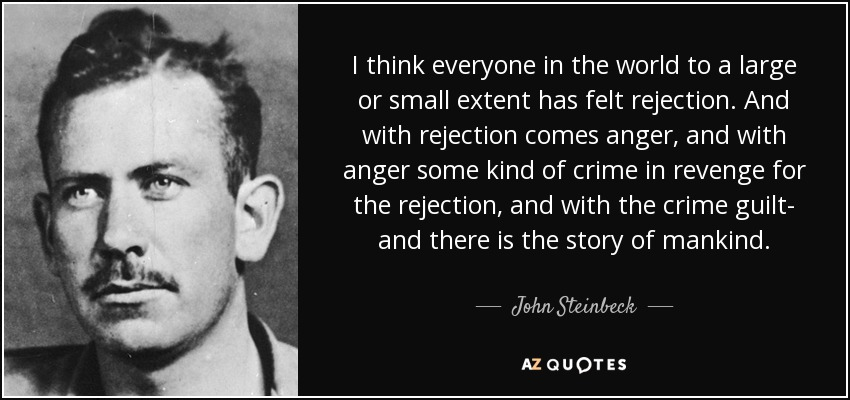 John Steinbeck on Rejection (quote from East of Eden)