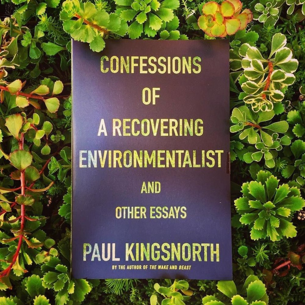 confessions of a recovering environmentalist (paul kingsnorth)