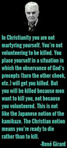 In Christianity you are not martyring yourself (René Girard)