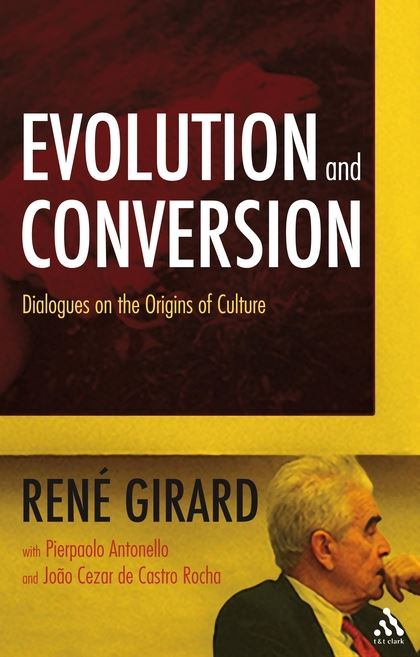 Evolution and Conversion (René Girard)