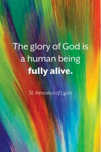 St Irenaeus The Glory of God is a Human Being Fully Alive