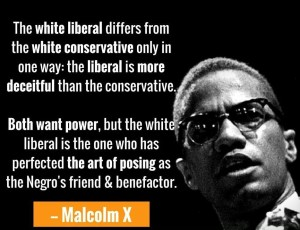 Malcolm X Quote on White Liberal