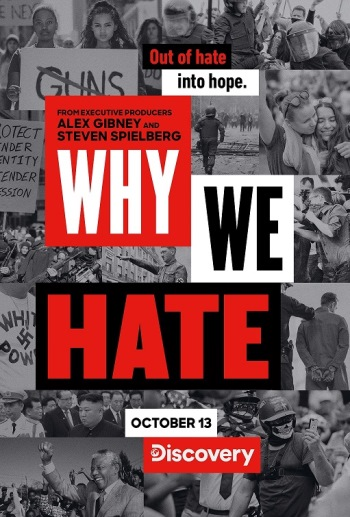 WHY WE HATE OUT OF HATE INTO HOPE